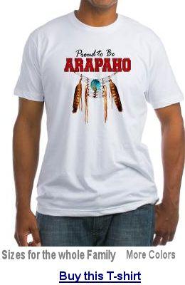 Buy Proud to be Arapaho T-shirt
